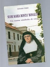 suor maria bonta'bonalumi - un nome simbolo di vita - ignazio terzi -