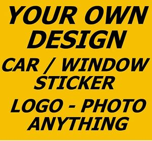 OWN DESIGN CAR / WINDOW INSIDE DECAL / STICKERS + 1 FREE, LOGO, PHOTO / GIFTS