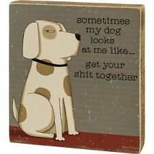 Dog Looks at Me Get it Together Primitives by Kathy Block Sign 5 inch by 5 inch