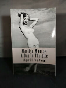 Marilyn Monroe - A Day in the Life by April VeVea (2016) very rare! SIGNED