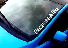 Because Alfa ANY COLOUR Windscreen Sticker Alfa Romeo 16v Jap Car Vinyl Decal