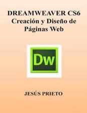 DREAMWEAVER CS6. Creacion y Diseno de Paginas Web by Jesús Prieto (2012,...
