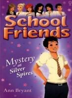 Mystery at Silver Spires (School Friends),Ann Bryant