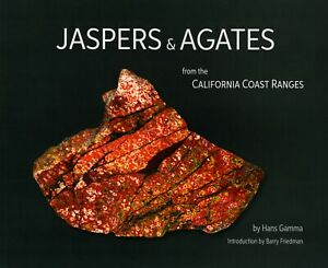 Jaspers & Agates from the California Coast Ranges by Hans Gamma