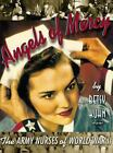 Angels of Mercy : The Army Nurses of World War II by Betsy Kuhn (1999,...