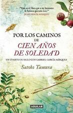 POR LOS CAMINOS DE CIEN A±OS DE SOLEDAD / ALONG THE PATHS OF ONE HUNDRED YEARS O