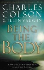Being the Body (Colson, Charles) Colson, Charles W., Vaughn, Ellen Santilli Pap