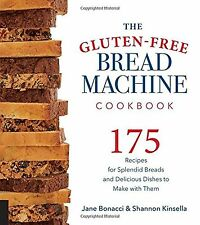 The Gluten-Free Bread Machine Cookbook: 175 Recipes for Splendid Breads and D...
