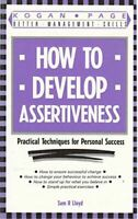 How to Develop Assertiveness: Practical Techniques for Personal Success (Kogan P