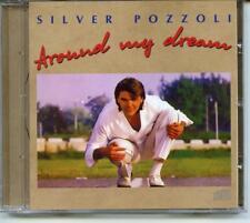 SILVER POZZOLI. AROUND MY DREAM .RARE 80. CD. + BONUS. 17 TRACKS.