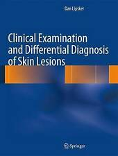 Clinical Examination and Differential Diagnosis of Skin Lesions by Dan Lipsker