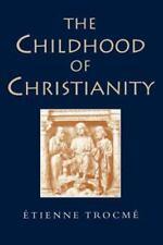 Childhood of Christianity by Etienne Trocme (2012, Paperback)