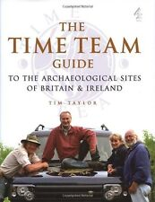 "The ""Time Team"" Guide to the Archaeological Sites of Britain and Ireland,Tim Ta"