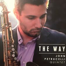 THE Way by John Petrucelli Quintet  Double CD, Feb-2015
