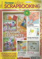 FEMININ IDEES SCRAPBOOKING N°01 SPECIAL SOUVENIRS DE VACANCES / CARTE /TECHNIQU