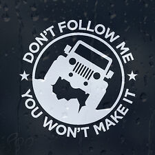 Don't Follow Me You Won't Make It Car Jeep Decal Vinyl Sticker For Bumper Window