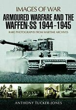 Armoured Warfare and the Waffen-SS 1944-1945 book  9781473877948 WW2 German Army