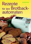 Rezepte für den Brotbackautomaten von Blum, Margret   Buch   Zustand sehr gut