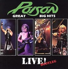Poison: Great Big Hits Live! - Bootleg