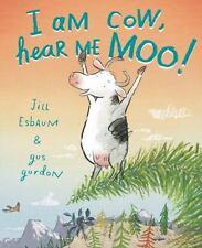 I Am Cow, Hear Me Moo! by Jill Esbaum (2014, Picture Book)