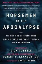 Horsemen of the Apocalypse: The Men Who Are Destroying Life on Earth_And What It