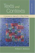Texts and Contexts: A Contemporary Approach to College Writing Robinson, Willia