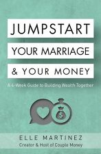"""""""Jumpstart Your Marriage & Your Money"""" by Elle Martinez"""