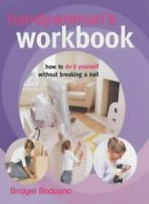 Handywoman's Workbook: How to Do it Yourself without Breaking a Nail By Bridget