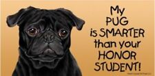 My Pug is Smarter Than Your Honor Student Magnet 4x8 refrigerator car dog