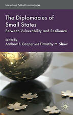 The Diplomacies of Small States: Between Vulnerability and Resilience (Internati