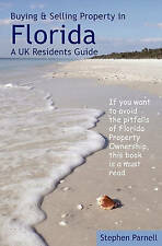 Buying & Selling Property in Florida: A UK Residents Guide by Stephen Parnell