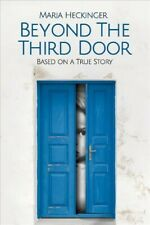 Beyond the Third Door : Based on a True Story, Paperback by Heckinger, Maria,.