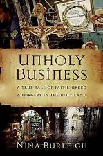 NEW Unholy Business: A True Tale of Faith, Greed and Forgery in the Holy Land