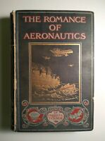 The Romance Of Aeronautics Charles C. Turner 1912 Lippincott Hardcover