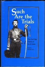 Such are the Trials: The Civil War Diaries of Jacob Gantz (1991 Hardback with DJ
