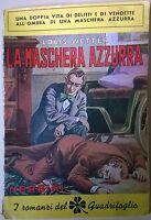 La maschera azzurra- Louis Wetter - 1947, Nerbini - L