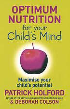Optimum Nutrition for Your Child's Mind, Holford, Patrick, Colson, Deborah,