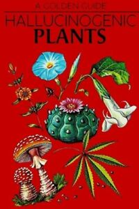 Hallucinogenic Plants. A Golden Guide.: A Golden Guide by Richard Evans Schultes