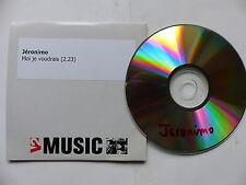 CDR  single pROMO jeronimo mOI JE VOUDRAIS   V2 MUSIC