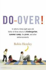 Do-Over! : In Which a Forty-Eight-Year-Old Father of Three Returns to...