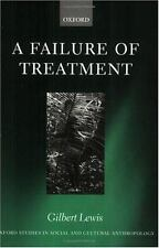 A Failure of Treatment (Oxford Studies in Social and Cultural Anthropology) by