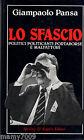LIBRO=LO SFASCIO - GIAMPAOLO PANSA - SPERLING & KUPFER 1a EDIZ.1987