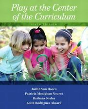 Play at the Center of the Curriculum by Patricia Monighan Nourot, Keith...