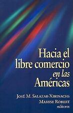 Hacia el Libre Comercio en las Americas by Maryse Robert and Jose Manuel...