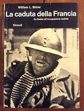 LA CADUTA DELLA FRANCIA - WILLIAM SHIRER  -  EINAUDI