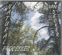 VAN DECKER - NATURAL PROCESSES CD 2010 NEW
