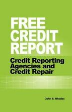 Free Credit Report: By John S Rhodes