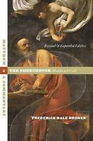 Matthew: A Commentary - Volume 2: The Churchbook, Matthew 13-28 (Paperback or So