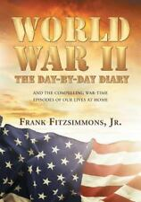 The DATE-Line Diary of World War II and the Compelling War Time Episodes of...