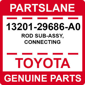 13201-29686-A0 Toyota OEM Genuine ROD SUB-ASSY, CONNECTING